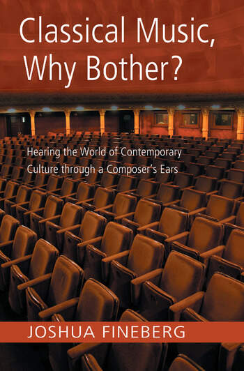 Classical Music, Why Bother? Hearing the World of Contemporary Culture Through a Composer's Ears book cover