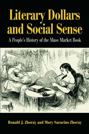 Literary Dollars and Social Sense A People's History of the Mass Market Book book cover