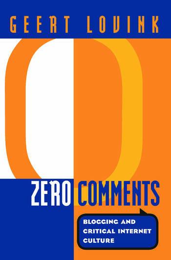 Zero Comments Blogging and Critical Internet Culture book cover