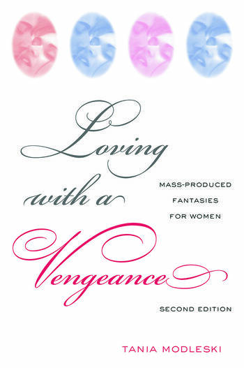 Loving with a Vengeance Mass Produced Fantasies for Women book cover