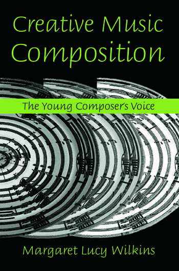 Creative Music Composition The Young Composer's Voice book cover