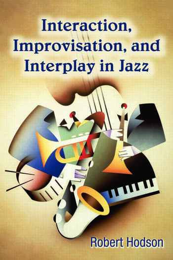 Interaction, Improvisation, and Interplay in Jazz book cover
