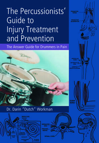 The Percussionists' Guide to Injury Treatment and Prevention The Answer Guide to Drummers in Pain book cover