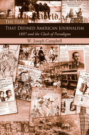 The Year That Defined American Journalism 1897 and the Clash of Paradigms book cover