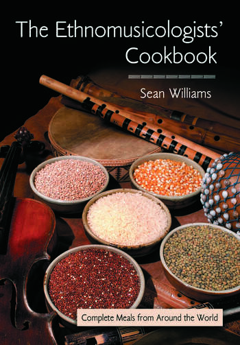 The Ethnomusicologists' Cookbook Complete Meals from Around the World book cover