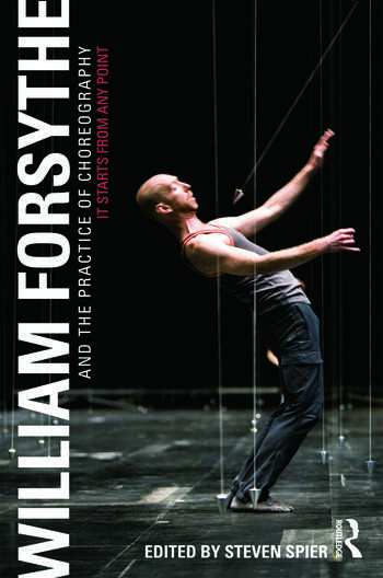 William Forsythe and the Practice of Choreography It Starts From Any Point book cover