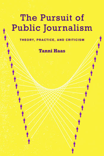 The Pursuit of Public Journalism Theory, Practice and Criticism book cover