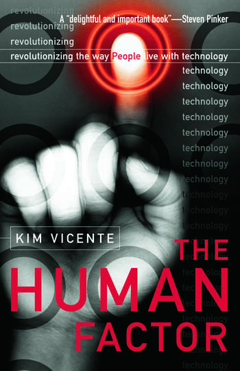 The Human Factor Revolutionizing the Way People Live with Technology book cover