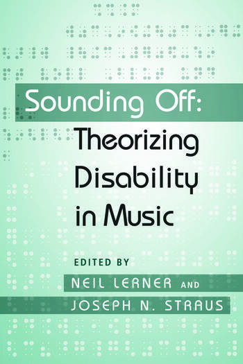 Sounding Off: Theorizing Disability in Music book cover