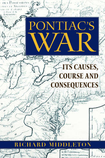 Pontiac's War Its Causes, Course and Consequences book cover