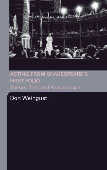 Acting from Shakespeare's First Folio Theory, Text and Performance book cover