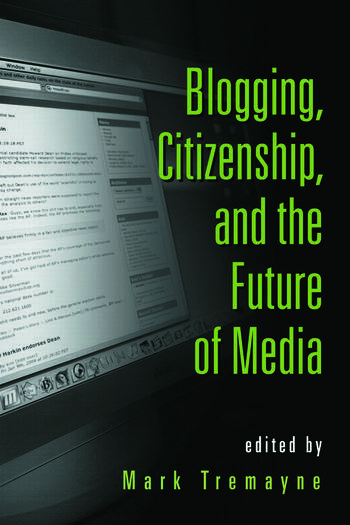 Blogging, Citizenship, and the Future of Media book cover
