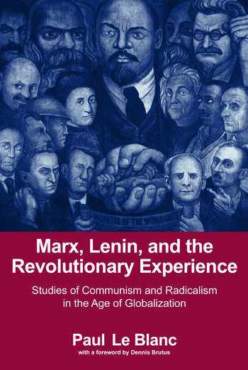 Marx, Lenin, and the Revolutionary Experience Studies of Communism and Radicalism in an Age of Globalization book cover