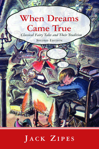 When Dreams Came True Classical Fairy Tales and Their Tradition book cover
