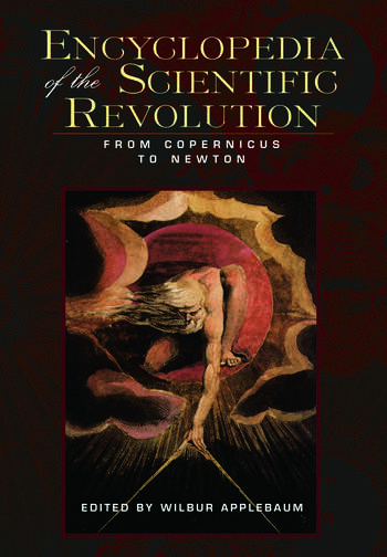 Encyclopedia of the Scientific Revolution From Copernicus to Newton book cover