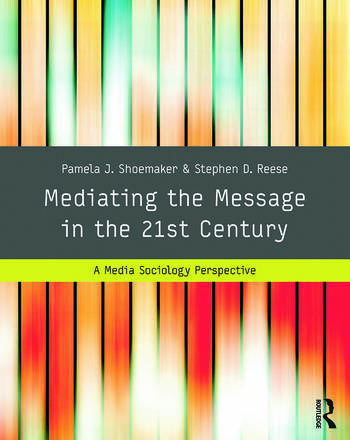 Mediating the Message in the 21st Century A Media Sociology Perspective book cover