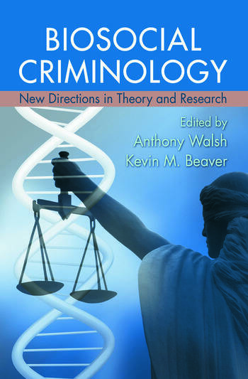 Biosocial Criminology New Directions in Theory and Research book cover