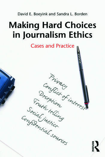 Making Hard Choices in Journalism Ethics Cases and Practice book cover
