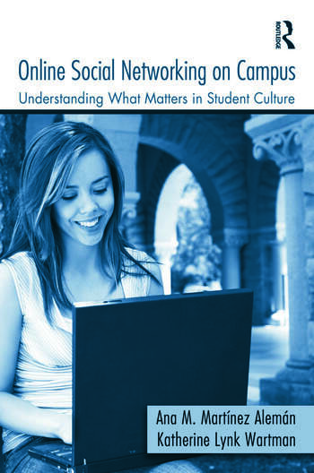 Online Social Networking on Campus Understanding What Matters in Student Culture book cover
