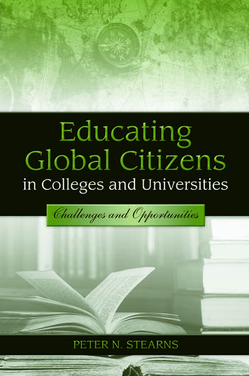 Educating Global Citizens in Colleges and Universities Challenges and Opportunities book cover