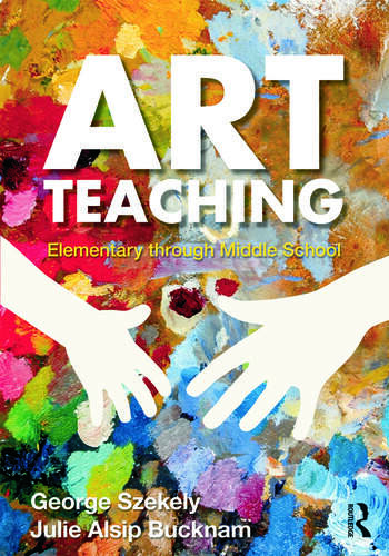 Art Teaching Elementary through Middle School book cover
