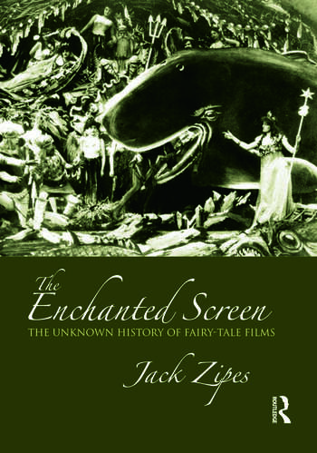 The Enchanted Screen The Unknown History of Fairy-Tale Films book cover