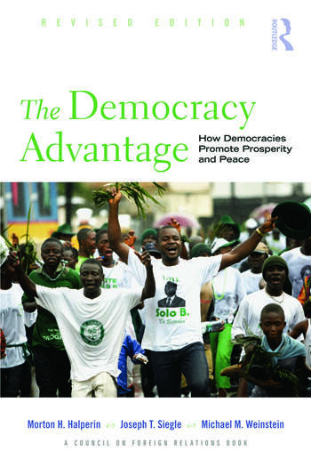 The Democracy Advantage How Democracies Promote Prosperity and Peace book cover