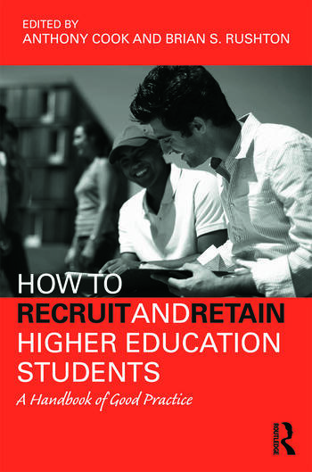 How to Recruit and Retain Higher Education Students A Handbook of Good Practice book cover