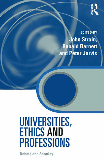 Universities, Ethics and Professions Debate and Scrutiny book cover