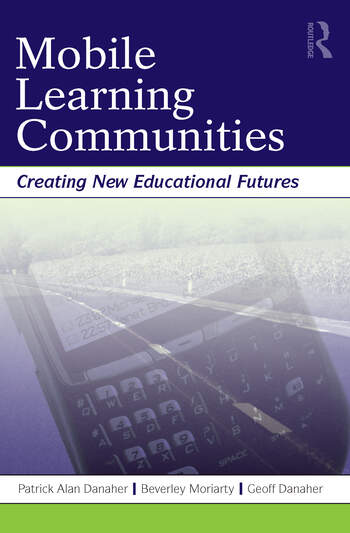 Mobile Learning Communities Creating New Educational Futures book cover