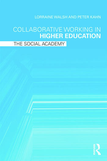 Collaborative Working in Higher Education The Social Academy book cover