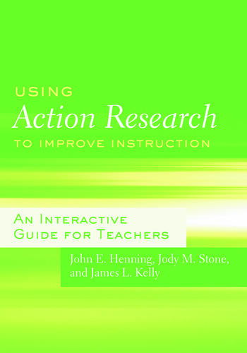 Using Action Research to Improve Instruction An Interactive Guide for Teachers book cover