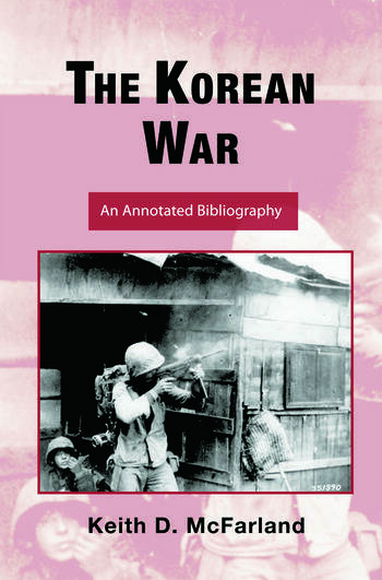 The Korean War An Annotated Bibliography book cover