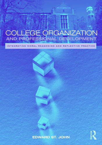 College Organization and Professional Development Integrating Moral Reasoning and Reflective Practice book cover