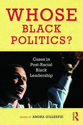 Whose Black Politics? Cases in Post-Racial Black Leadership book cover
