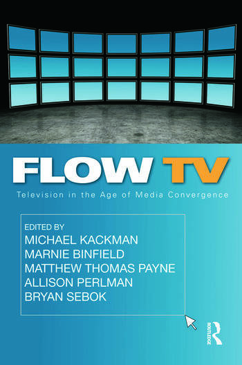 Flow TV Television in the Age of Media Convergence book cover