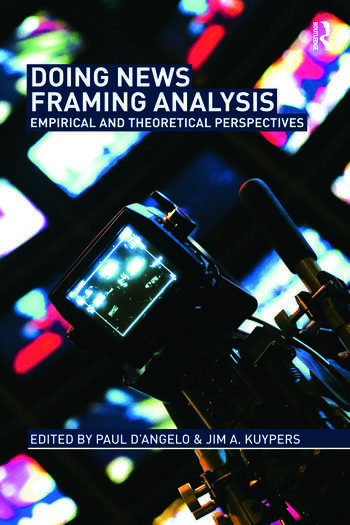 Doing News Framing Analysis Empirical and Theoretical Perspectives book cover