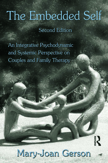 The Embedded Self An Integrative Psychodynamic and Systemic Perspective on Couples and Family Therapy book cover