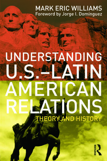 Understanding U.S.-Latin American Relations Theory and History book cover