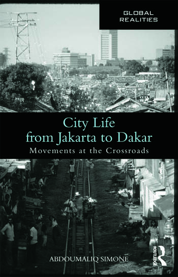 City Life from Jakarta to Dakar Movements at the Crossroads book cover