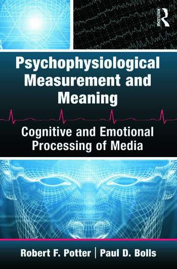 Psychophysiological Measurement and Meaning Cognitive and Emotional Processing of Media book cover