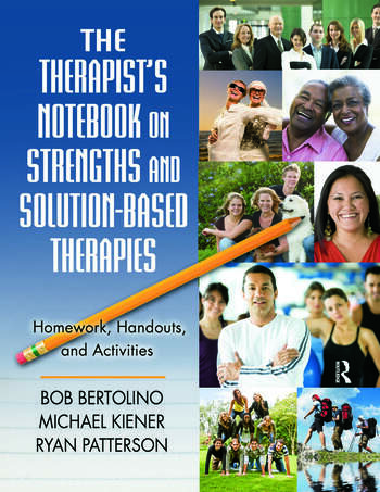 The Therapist's Notebook on Strengths and Solution-Based Therapies Homework, Handouts, and Activities book cover