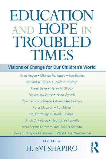 Education and Hope in Troubled Times Visions of Change for Our Children's World book cover