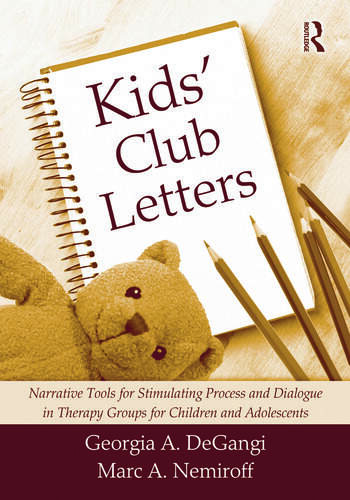 Kids' Club Letters Narrative Tools for Stimulating Process and Dialogue in Therapy Groups for Children and Adolescents book cover