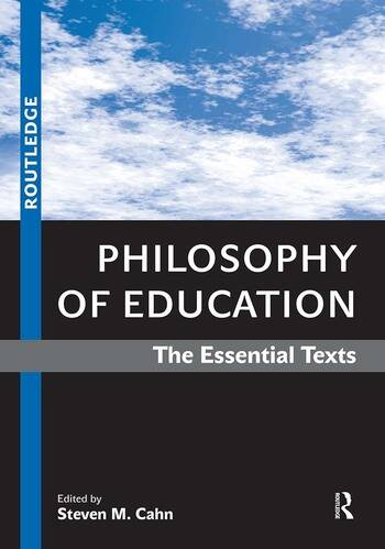 Philosophy of Education The Essential Texts book cover