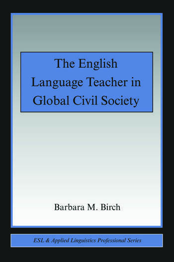 The English Language Teacher in Global Civil Society book cover