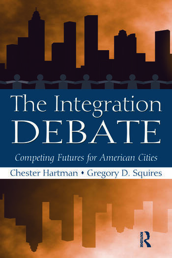 The Integration Debate Competing Futures For American Cities book cover