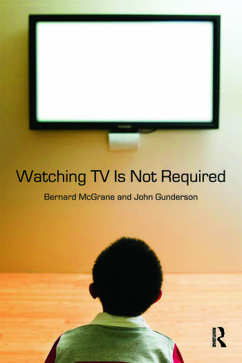 Watching TV Is Not Required Thinking About Media and Thinking About Thinking book cover