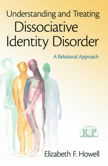 Understanding and Treating Dissociative Identity Disorder A Relational Approach book cover