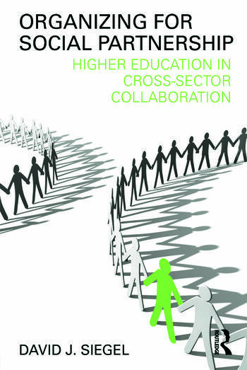 Organizing for Social Partnership Higher Education in Cross-Sector Collaboration book cover